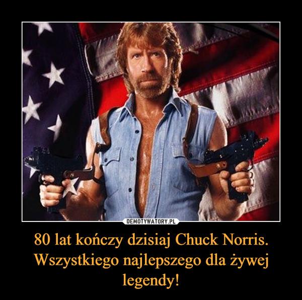 80 lat kończy dzisiaj Chuck Norris. Wszystkiego najlepszego dla żywej legendy! –