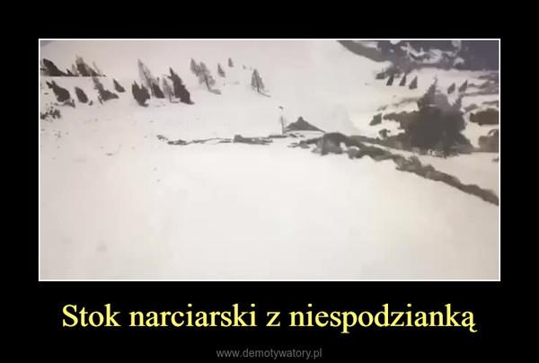 Stok narciarski z niespodzianką –