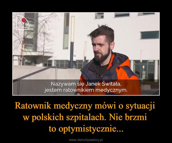 Ratownik medyczny mówi o sytuacji w polskich szpitalach. Nie brzmi to optymistycznie... –