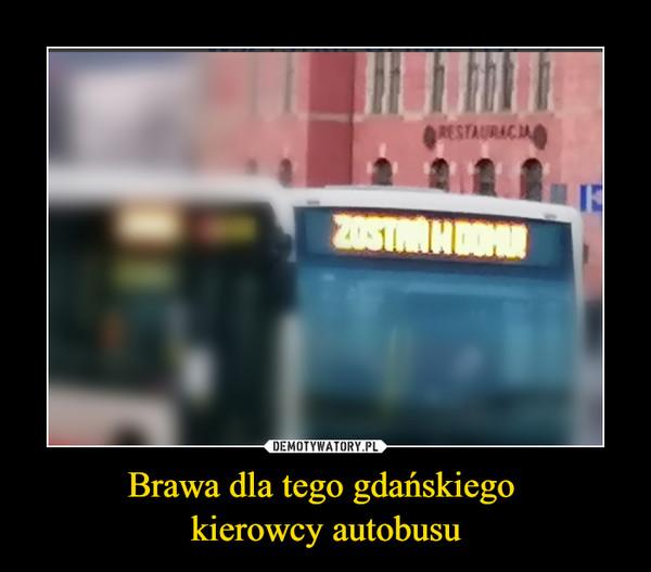 Brawa dla tego gdańskiego kierowcy autobusu –