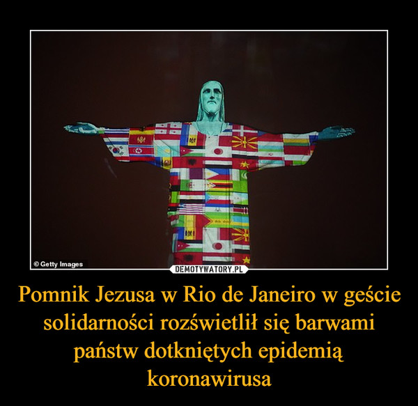 Pomnik Jezusa w Rio de Janeiro w geście solidarności rozświetlił się barwami państw dotkniętych epidemią koronawirusa –