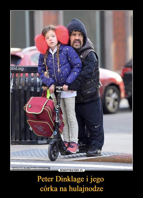 Peter Dinklage i jego  córka na hulajnodze