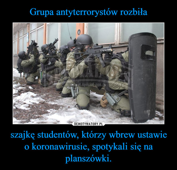 szajkę studentów, którzy wbrew ustawie o koronawirusie, spotykali się na planszówki. –