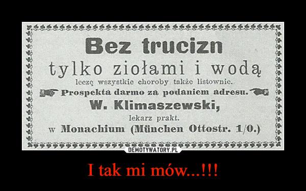 I tak mi mów...!!! –