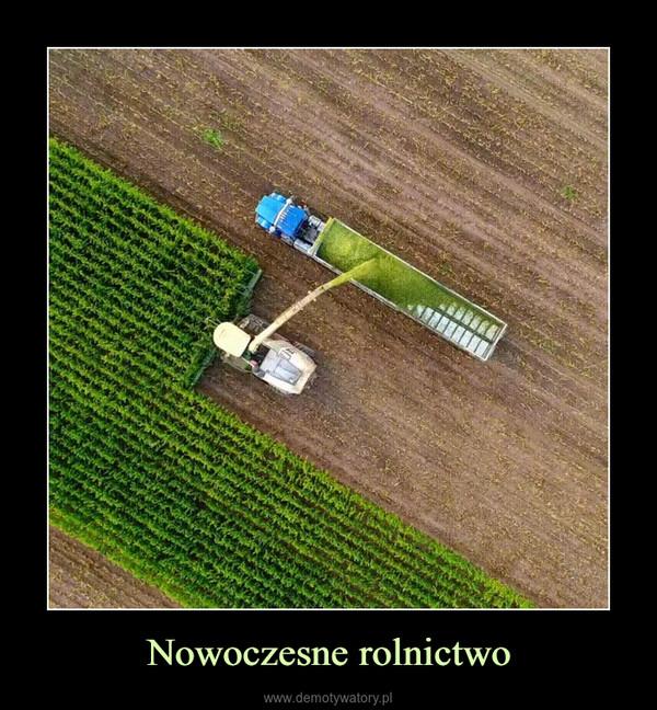 Nowoczesne rolnictwo –