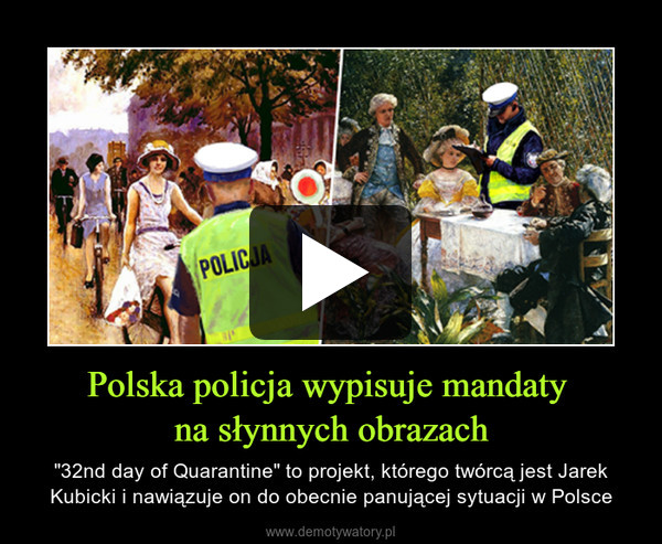 """Polska policja wypisuje mandaty na słynnych obrazach – """"32nd day of Quarantine"""" to projekt, którego twórcą jest Jarek Kubicki i nawiązuje on do obecnie panującej sytuacji w Polsce"""