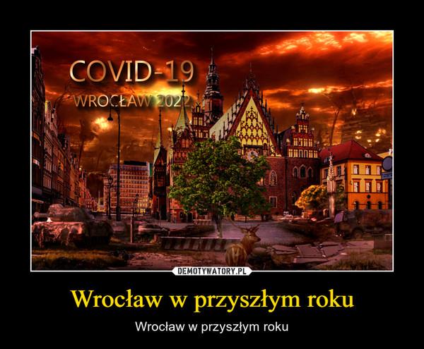 Wrocław w przyszłym roku – Wrocław w przyszłym roku