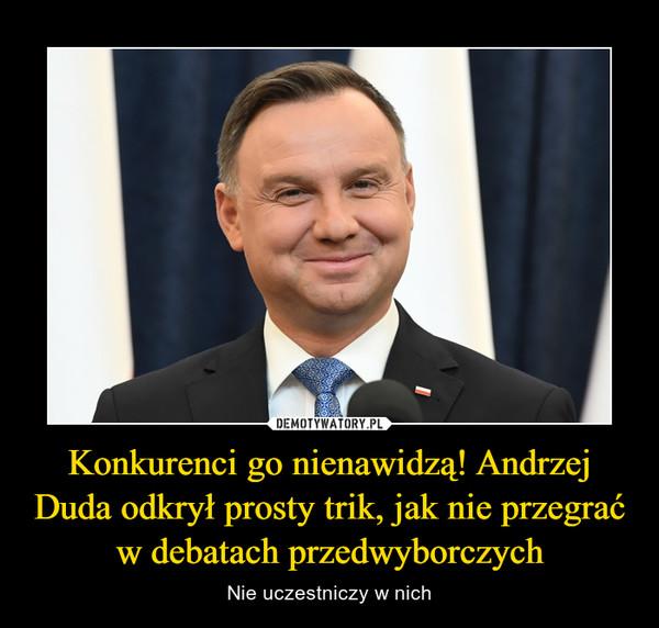 Konkurenci go nienawidzą! Andrzej Duda odkrył prosty trik, jak nie przegrać w debatach przedwyborczych – Nie uczestniczy w nich