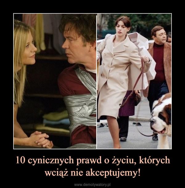 10 cynicznych prawd o życiu, których wciąż nie akceptujemy! –