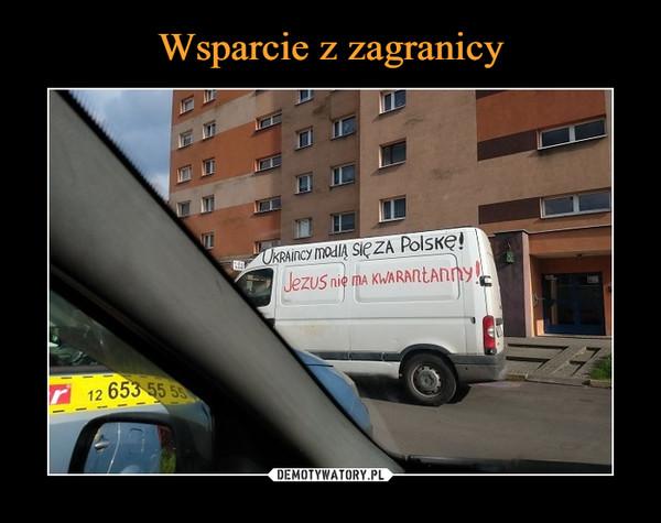 –  Ukraińcy modlą się za Polskę!Jezus nie ma kwarantanny!