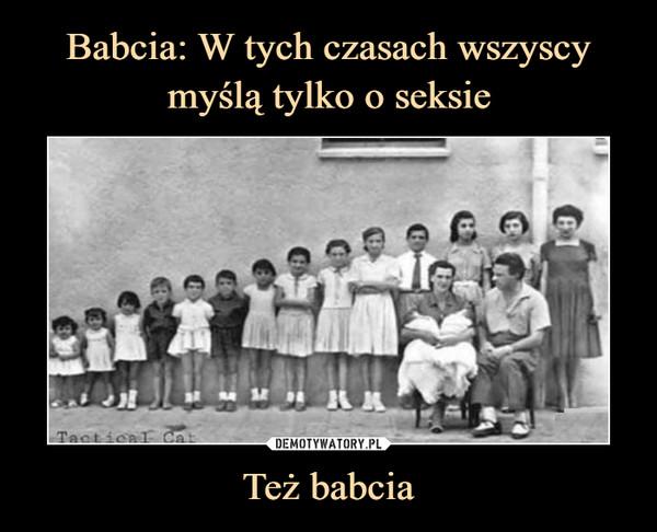 Też babcia –