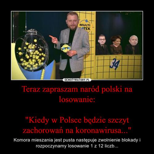 """Teraz zapraszam naród polski na losowanie:  """"Kiedy w Polsce będzie szczyt zachorowań na koronawirusa..."""""""