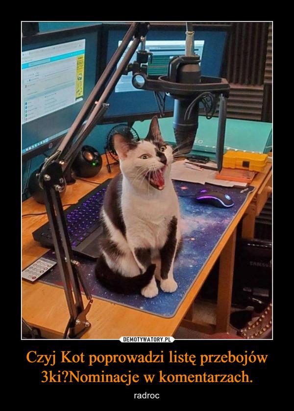 Czyj Kot poprowadzi listę przebojów 3ki?Nominacje w komentarzach. – radroc