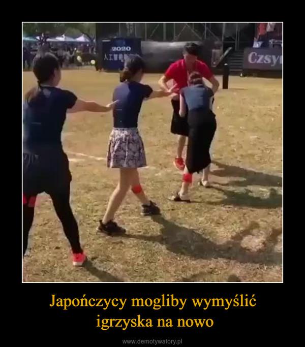 Japończycy mogliby wymyślić igrzyska na nowo –