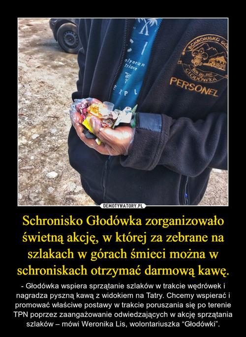 Schronisko Głodówka zorganizowało świetną akcję, w której za zebrane na szlakach w górach śmieci można w schroniskach otrzymać darmową kawę.