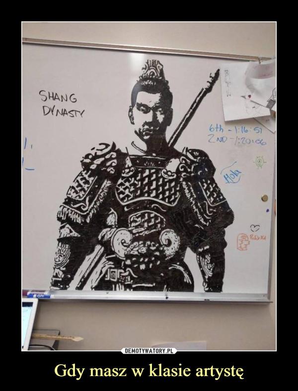 Gdy masz w klasie artystę –