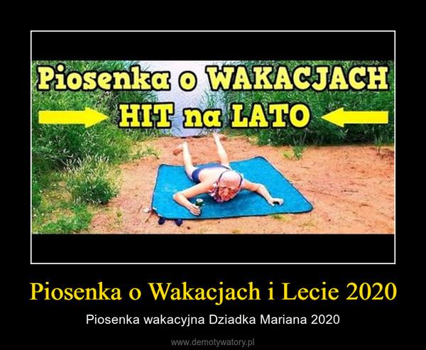 Piosenka o Wakacjach i Lecie 2020 – Piosenka wakacyjna Dziadka Mariana 2020
