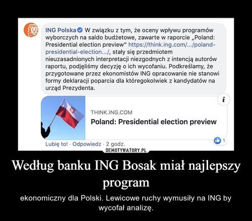 Według banku ING Bosak miał najlepszy program
