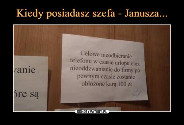 –  Celowe nieodbieranie telefonu w czasie urlopu oraz nieoddzwanianie do firmy po pewnym czasie zostanie obłożone karą 100 zł