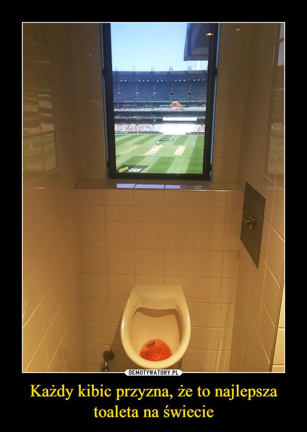 Każdy kibic przyzna, że to najlepsza toaleta na świecie –
