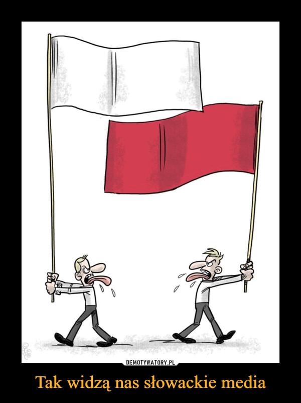 Tak widzą nas słowackie media –
