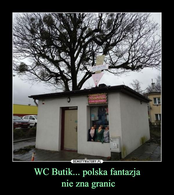 WC Butik... polska fantazja nie zna granic –