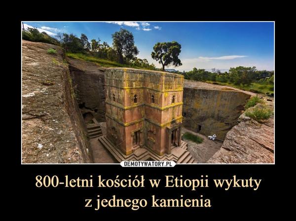 800-letni kościół w Etiopii wykutyz jednego kamienia –