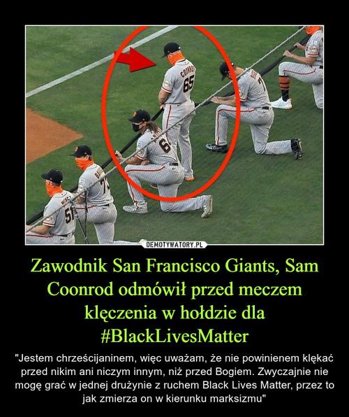 Zawodnik San Francisco Giants, Sam Coonrod odmówił przed meczem klęczenia w hołdzie dla #BlackLivesMatter