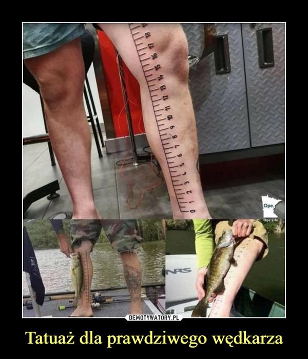 Tatuaż dla prawdziwego wędkarza –