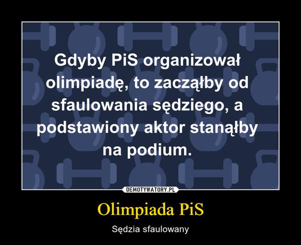 Olimpiada PiS – Sędzia sfaulowany
