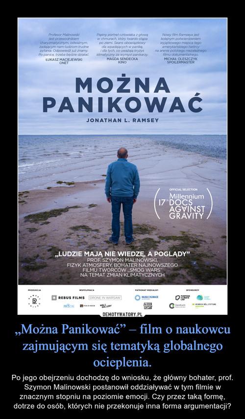 """""""Można Panikować"""" – film o naukowcu zajmującym się tematyką globalnego ocieplenia."""