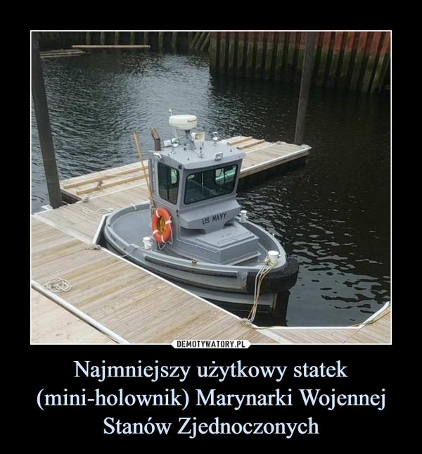 Najmniejszy użytkowy statek (mini-holownik) Marynarki Wojennej Stanów Zjednoczonych –