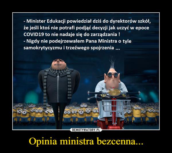 Opinia ministra bezcenna... –