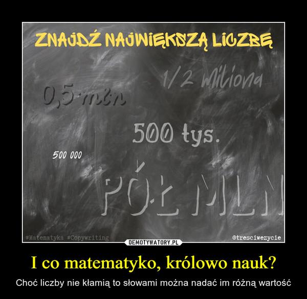 I co matematyko, królowo nauk? – Choć liczby nie kłamią to słowami można nadać im różną wartość