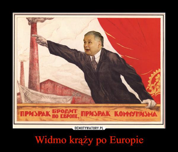 Widmo krąży po Europie –