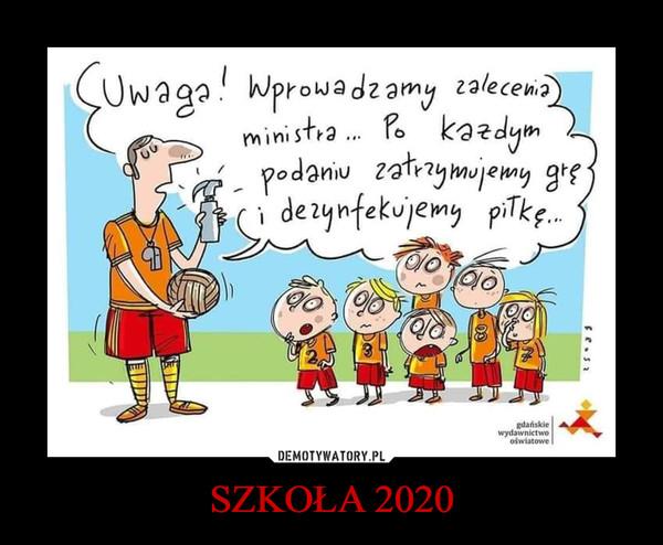SZKOŁA 2020 –