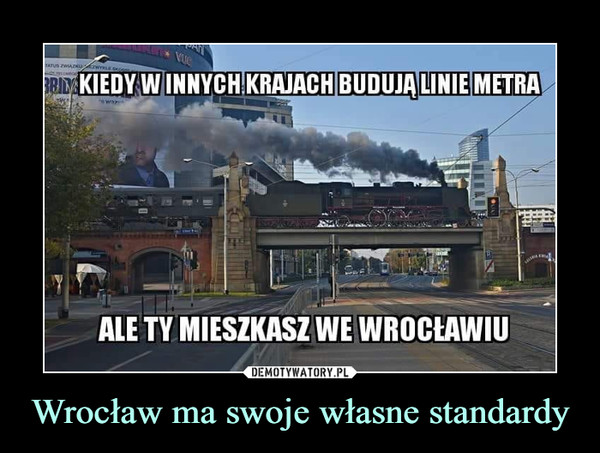 Wrocław ma swoje własne standardy –