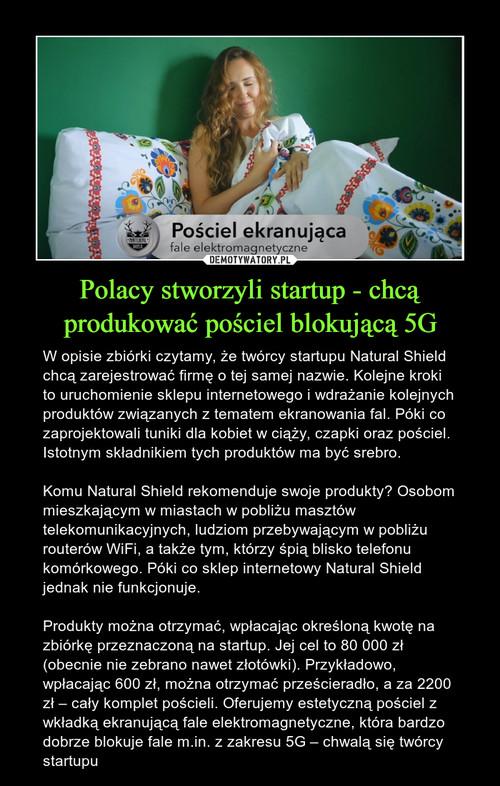 Polacy stworzyli startup - chcą produkować pościel blokującą 5G