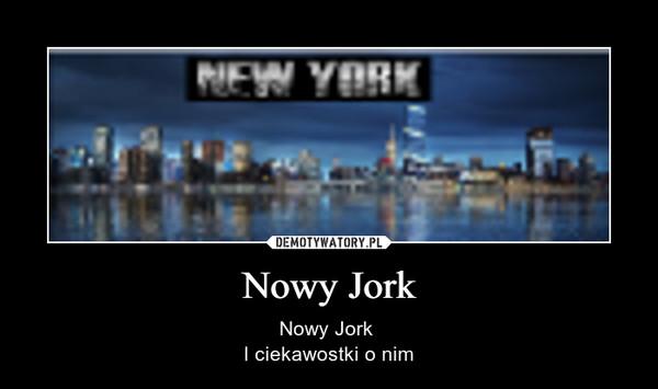 Nowy Jork – Nowy Jork I ciekawostki o nim