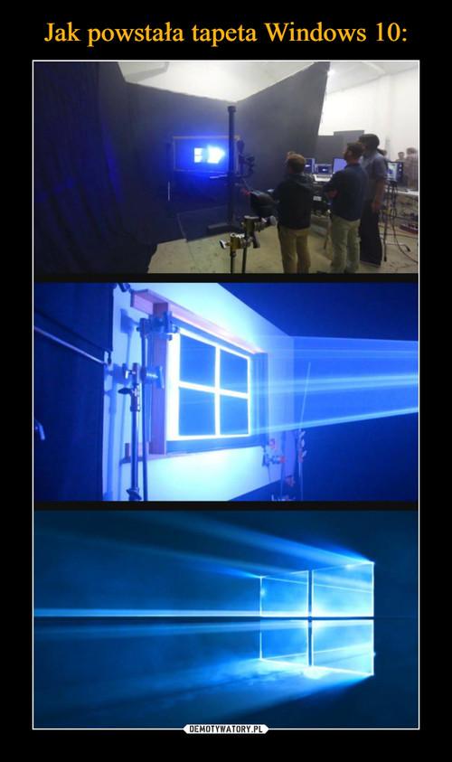 Jak powstała tapeta Windows 10: