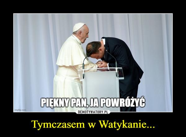 Tymczasem w Watykanie... –