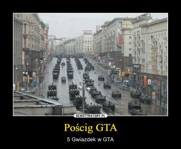 Pościg GTA – 5 Gwiazdek w GTA