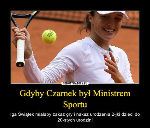 Gdyby Czarnek był Ministrem Sportu