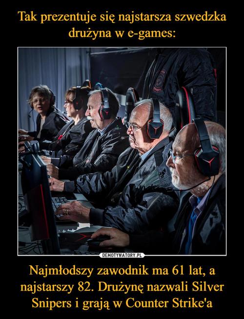 Tak prezentuje się najstarsza szwedzka drużyna w e-games: Najmłodszy zawodnik ma 61 lat, a najstarszy 82. Drużynę nazwali Silver Snipers i grają w Counter Strike'a