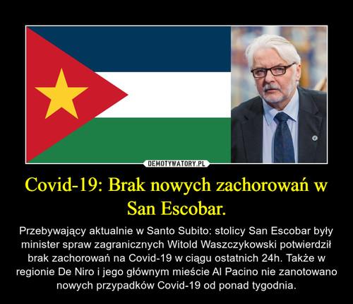 Covid-19: Brak nowych zachorowań w San Escobar.