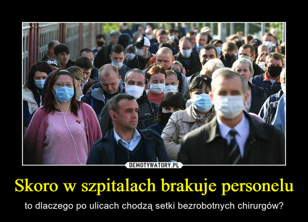 Skoro w szpitalach brakuje personelu – to dlaczego po ulicach chodzą setki bezrobotnych chirurgów?