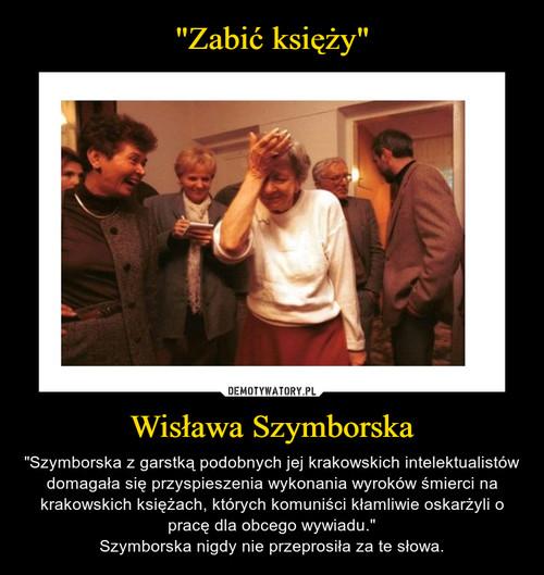 """""""Zabić księży"""" Wisława Szymborska"""