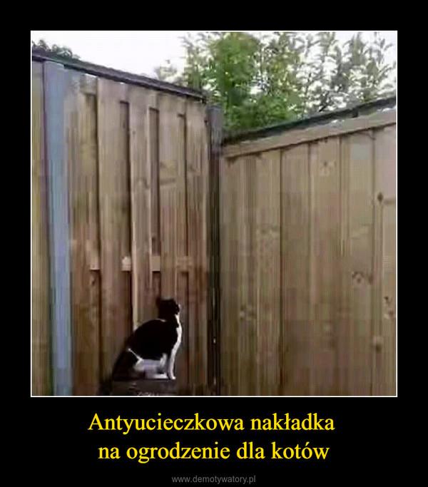Antyucieczkowa nakładka na ogrodzenie dla kotów –