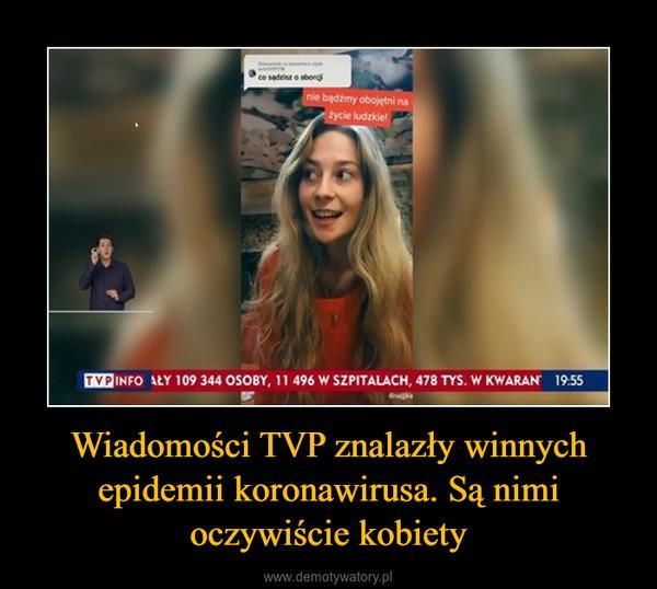 Wiadomości TVP znalazły winnych epidemii koronawirusa. Są nimi oczywiście kobiety –