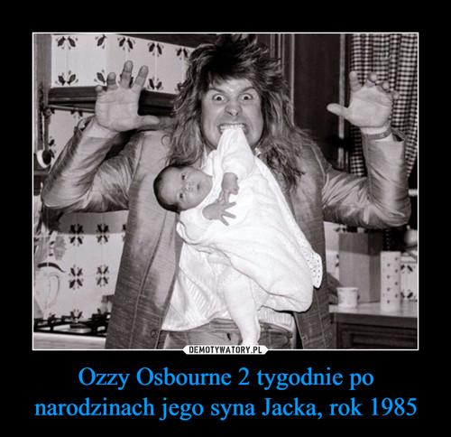 Ozzy Osbourne 2 tygodnie po narodzinach jego syna Jacka, rok 1985